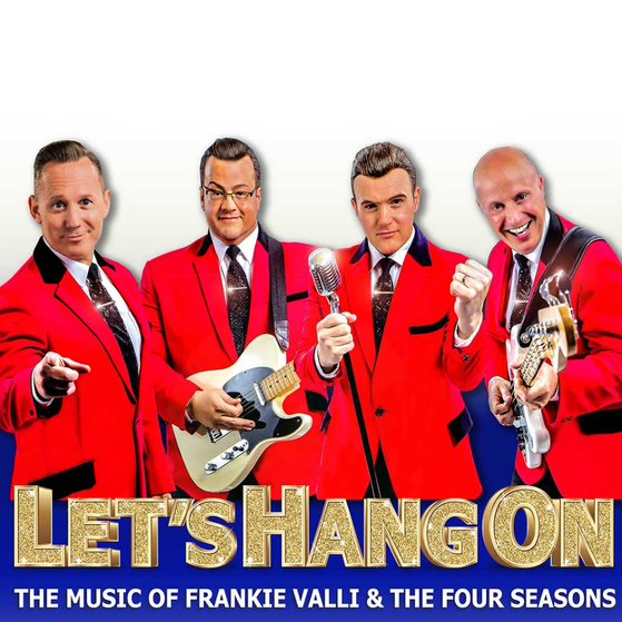 LET'S HANG ON: The Music of The Four Seasons & Frankie Valli