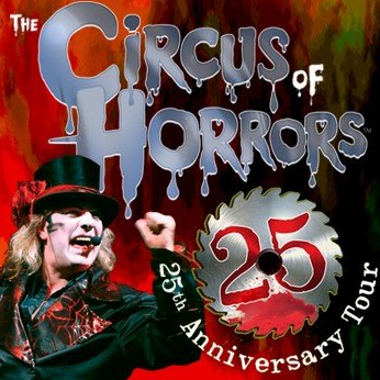 CIRCUS OF HORRORS The Greatest Shocks The Greatest Show The 25th Anniversary Show