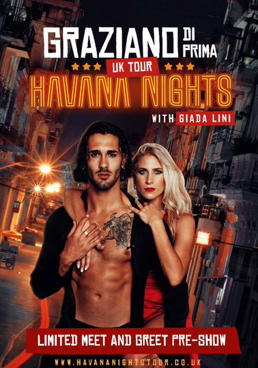 Wednesday 18 March at 7.30pmTickets - £30, concessions - £29, meet Graziano and Giada before you enjoy the show for £60. The meet and greet starts at 6pm, please be at the venue by 5.45pmAn all new show Havana Nights brings an exciting mix of Latin dances with individual performances from Graziano and Giada as well as entertaining group numbers with their supporting dancers.    The show will be fast paced and promises to be fresh and innovative with amazing routines to dazzle and wow you.   Graziano Di Prima has established himself on the hit BBC show Strictly Come Dancing and will now be touring the country with his new show which he has been heavily involved in creating with partner Giada.  Graziano is an Italian Latin Championso this is one show not to miss!