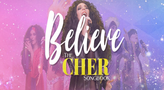 BELIEVE - The Cher Songbook *CANCELLED*