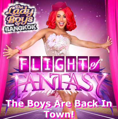 Sunday 14 June at 7.30pmTickets -£26, concessions - £24The ladyboys of Bangkok are back with their most elaborate show yet………………..  '' FLIGHT OF FANTASY '' Climb aboard for the ride of your lives as 16 of the world's most glamorous showgirls (who just happen to be men!) take you soaring to a new world  of dazzling diamante dipped song and dance destinations  . Comedy turbulence is definitely the inflight order of the day as your cabin crew, Ole and Jamie John, (Miss D.Q. the UKs only dwarf Drag queen) will be sending you mile high at the biggest party in town!! Pop icons including ...Cher ... Tina Turner ...Calvin Harris...Alexander Burke.. the Village People ...Shania Twain and so many more.Your inflight entertainment will recreate magical moments from Las Vegas to Las Palmas where Moulin Rouge meets Madonna, featuring over 400 stunning costumes. So doll up, drink up and dance on!  It's time to go OUT OUT ! Book your tickets and step aboard our FLIGHT OF FANTASY.. A new sensational show for 2020 from the Ladyboys of Bangkok!