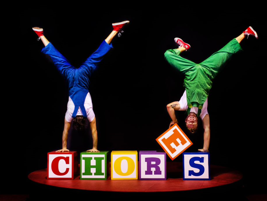 CHORES - A Comedy Circus Show For The Whole Family