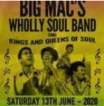 **This show will not be going ahead, all customers will be contacted to process a refund when the box office reopens**.Saturday 13 June Doors - 7pmTickets - £15BIG MAC'S WHOLLY SOUL BAND--Are a 12 piece Classic Soul Band who have been together since 1990 and have played not only all over the UK, including The Marquee Club, The Café Royal, The Rock Garden, Boomtown Festival, UptonBlues, The Dorchester etc but in Vienna, Cairo, Tenerife, Germany and Dublin. They have supported or shared the bill withacts such as Billy Ocean, Edwin Starr, Jools Holland, Van Morrison, Earth Wind &Fire, Sister Sledge, Omar, Gabrielle, Jimmy James, The Real Thing, Odyssey, Craig Charles, Ruby Turner, Gwen Dickey (Rose Royce), The Commitments, Sheila Ferguson (The Three Degrees), Pato Banton, The Pasadenas, Jaki Graham and many more.