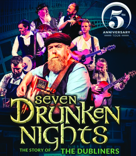 SEVEN DRUNKEN NIGHTS: The Story of The Dubliners *New date SAT 12 MARCH 2022*